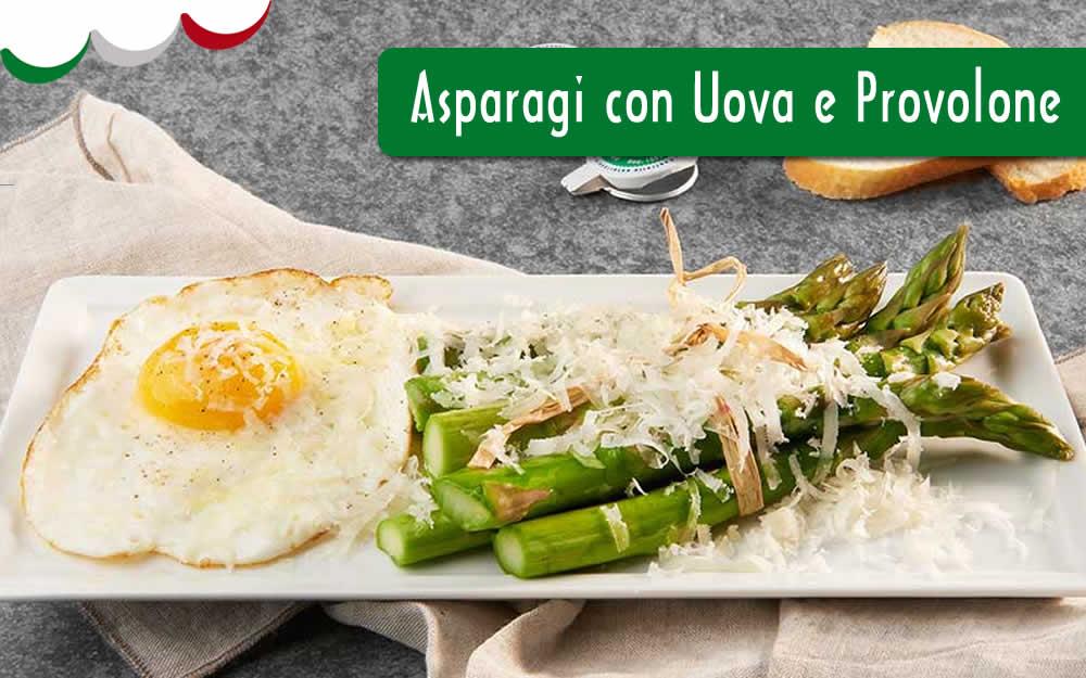 Asparagi con uova e Provolone Valpadana