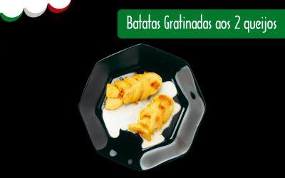 Batatas Gratinadas aos Dois Queijos Piave